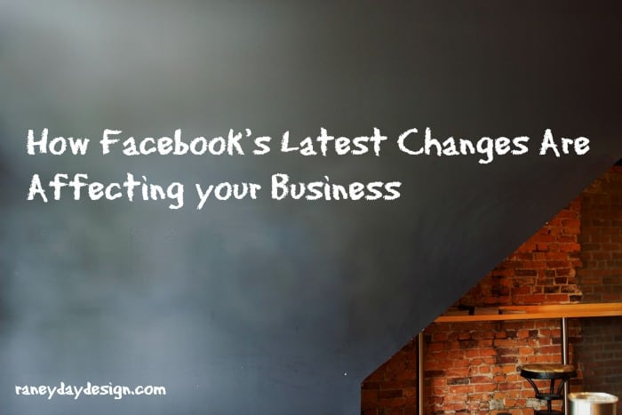 How Facebook's Latest Changes Are Affecting Your Business