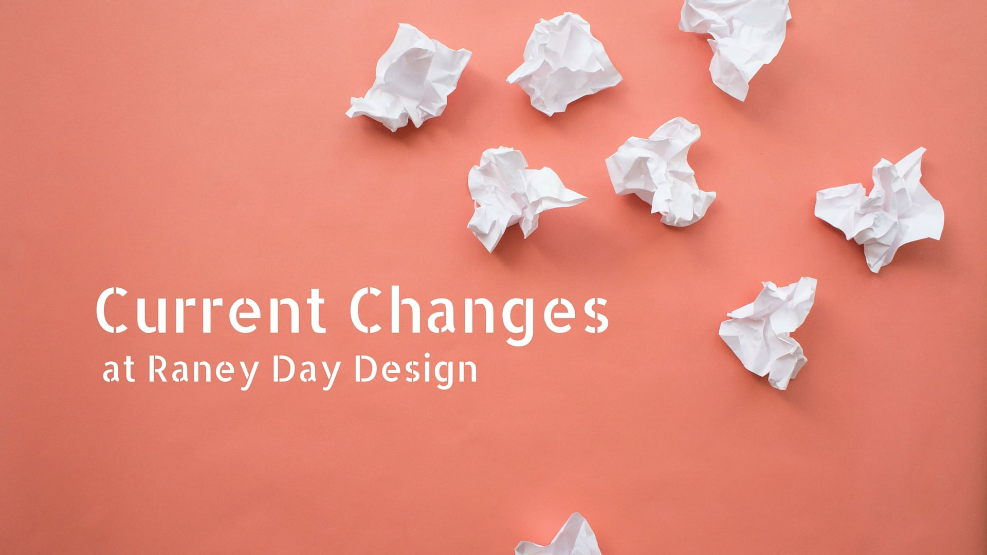 Current changes, Raney Day Design