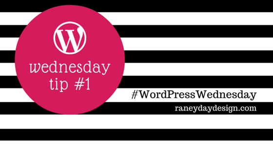 WordPress Wednesday Tip 1