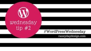 WordPress Wednesday Tip #2