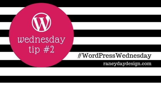 WordPress Wednesday Tip #2