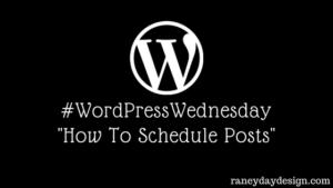 WordPress Wednesday Tip #3 - How To Schedule Posts