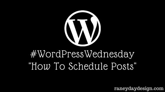 WordPress Wednesday Tip #3 - How To Schedule Posts