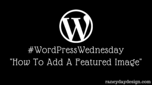 WordPress Wednesday #4 How to Add featured Image