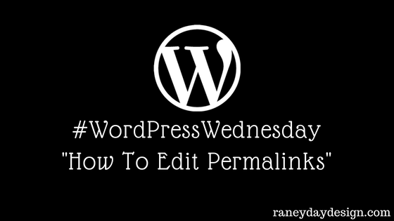 WordPress Wednesday Tip #5 - How to Edit Permalinks