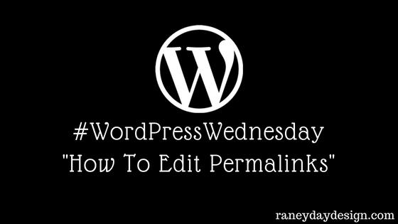 WordPress Wednesday Tip #5 – How to Edit Permalinks