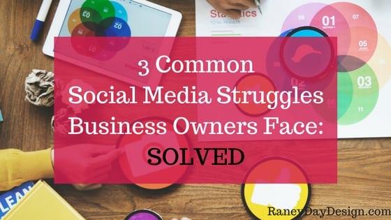 3 Common Social Media Struggles Solved