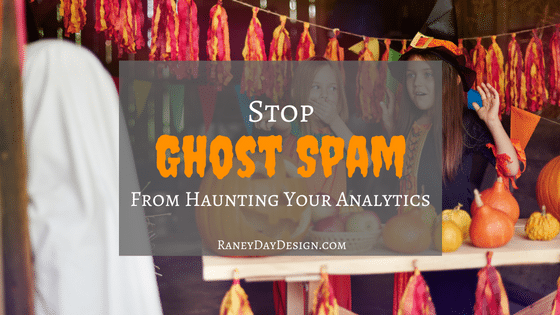 How to Stop Ghost Spam from Haunting Your Analytics