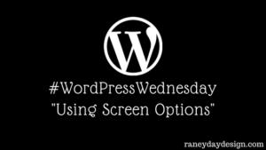 WordPress Wednesday #8 - Using Screen Options