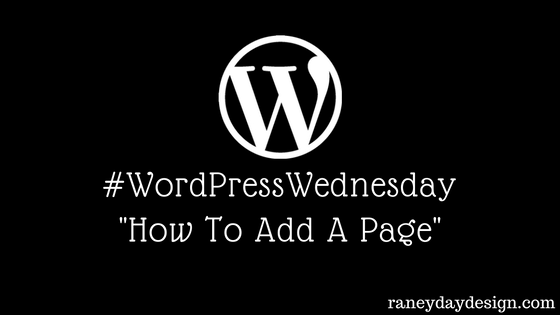 WordPress Wednesday Tip #9 – How To Add A Page