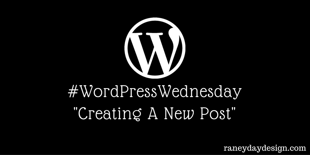 WordPress Wednesday #11 Tip - Creating A New Post