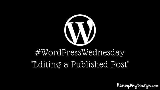 #WordPress Wednesday Tip #13 – Editing a Published Post