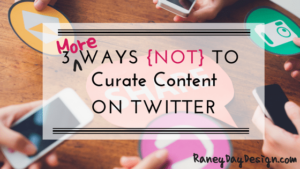 more ways not to curate content on twitter