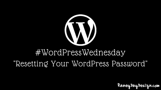 WordPress Wednesday Tip 15: Resetting Your WordPress Password