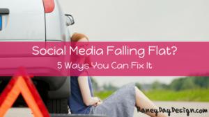 social media marketing falling flat? 5 ways you can fix it