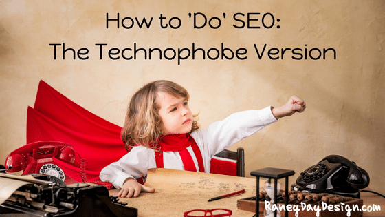 How to Do SEO: The Technophobe Version