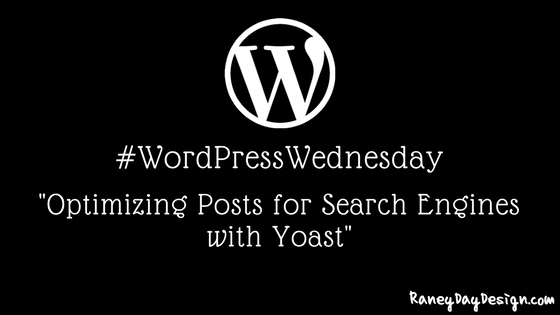 WordPress Wednesday Tip 19: Optimizing Posts for Search Engines with Yoast