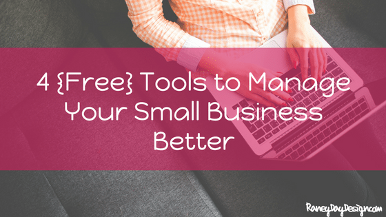 4 of Our Favorite {Free} Tools to Manage a Small Business More Efficiently