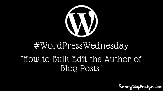 WordPress Wednesday Tip 20: How To Bulk Edit the Author of Blog Posts