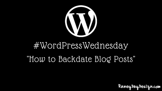 WordPress Wednesday Tip 21: How to Backdate a Blog Post in WordPress