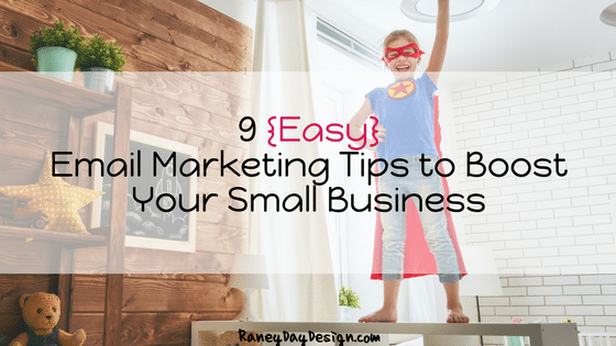 9 {Easy} Email Marketing Tips to Boost Your Small Business