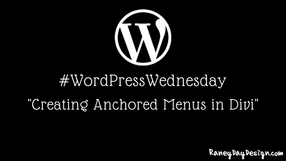 WordPress Wednesday Tip 22: Creating Anchored Menus in Divi
