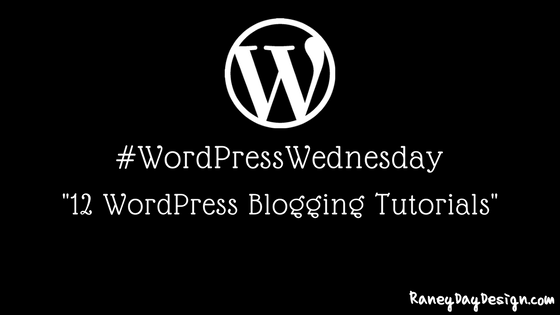 WordPress Wednesday 23: 12 WordPress Blogging Tutorials
