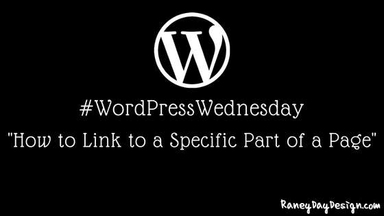 WordPress Wednesday Tip 25: How to Link to Part of Page in WordPress