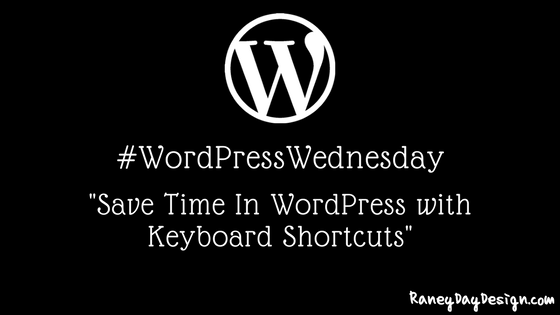 WordPress Wednesday Tip 27: Save Time In WordPress with Keyboard Shortcuts