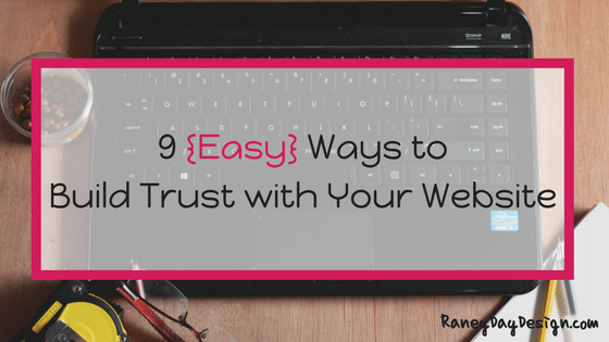 9 Easy Ways to Build Trust with Your Website
