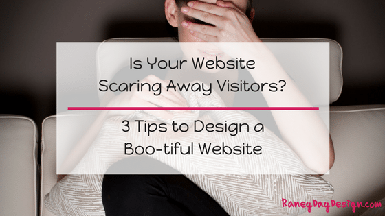 Is Your Site Scaring Away Visitors? 3 Tips to Design a Boo-tiful Website