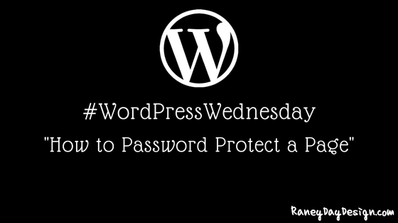 WordPress Wednesday Tip 31: How to Password Protect a Page in WordPress