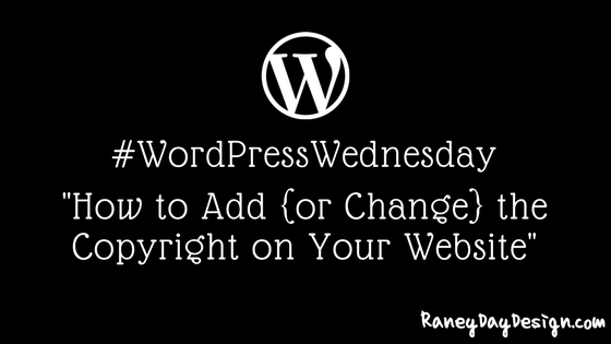 WordPress Wednesday Tip 32: How to Add a Copyright to the Footer of Your WordPress Site