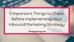 5 Important Things to Check Before Implementing Your Inbound Marketing Strategy