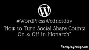 WordPress Wednesday Tip 35: How to Turn Social Sharing Counts On and Off in Monarch