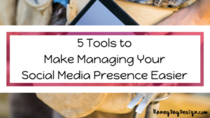 5 Tools that Make Managing Your Social Media Presence Easier