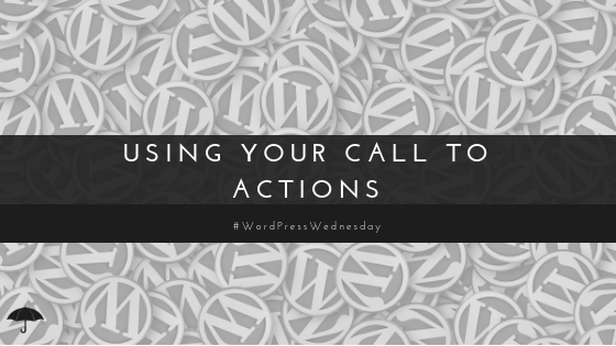 Using your Call To Actions