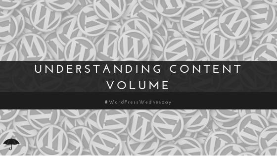 Understanding Content Volume