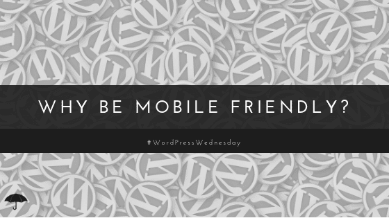 Why be mobile friendly