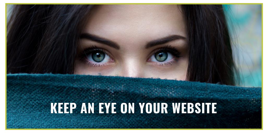 Keep an eye on your website