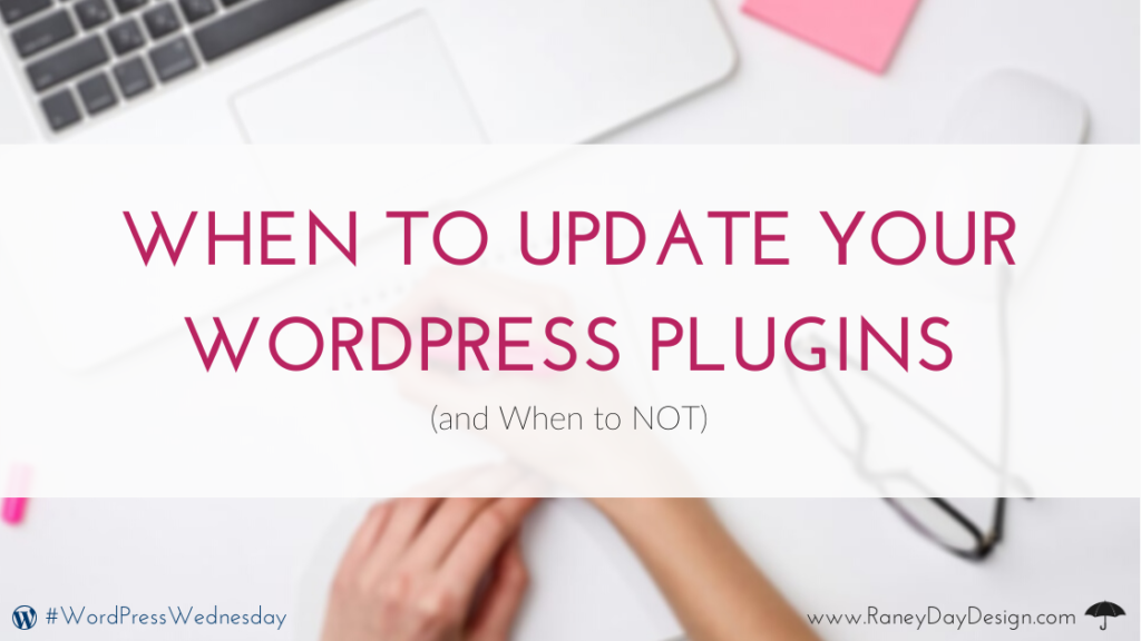 When to Update Your WordPress Plugins (and When to NOT)