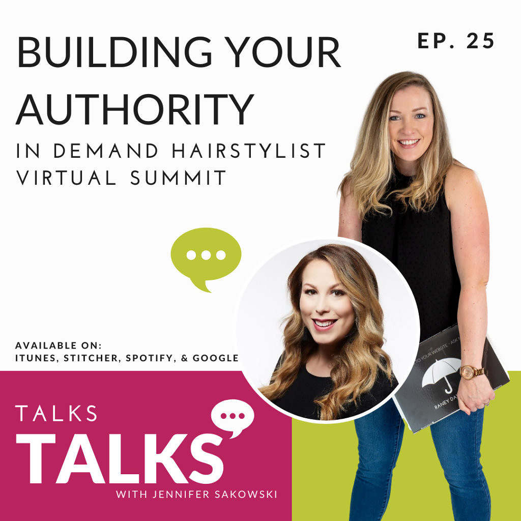 EP25 Building Your Authority / In Demand Hairstylist Virtual Summit