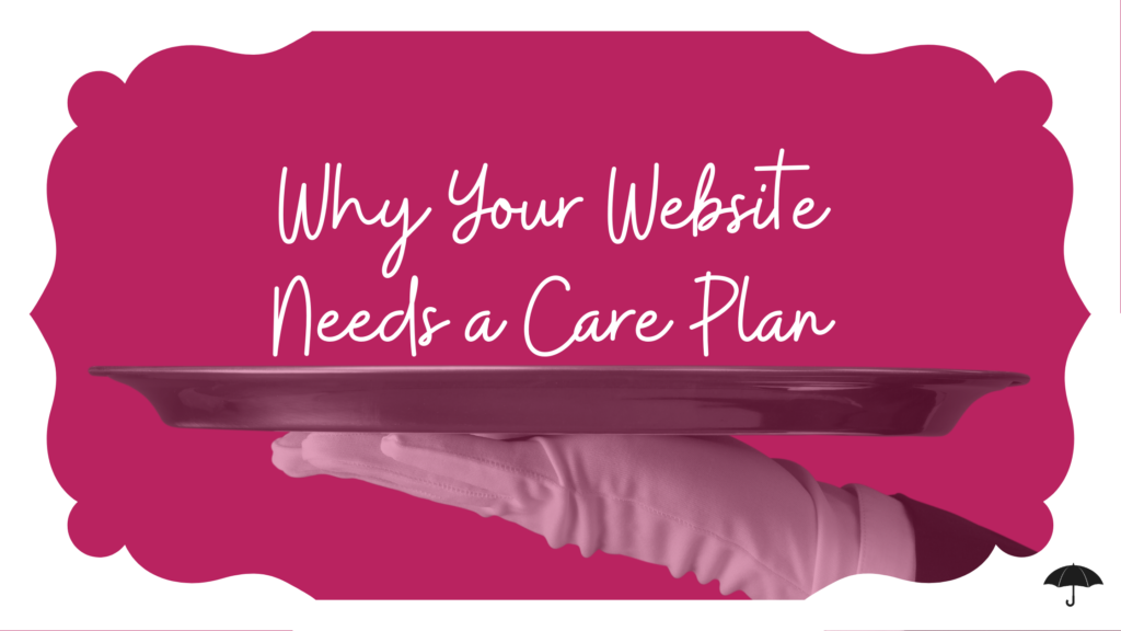 Why Your Website Needs a Care Plan
