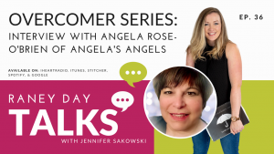 Overcomer Series: Interview with Angela Rose-O'Brien of Angela's Angels