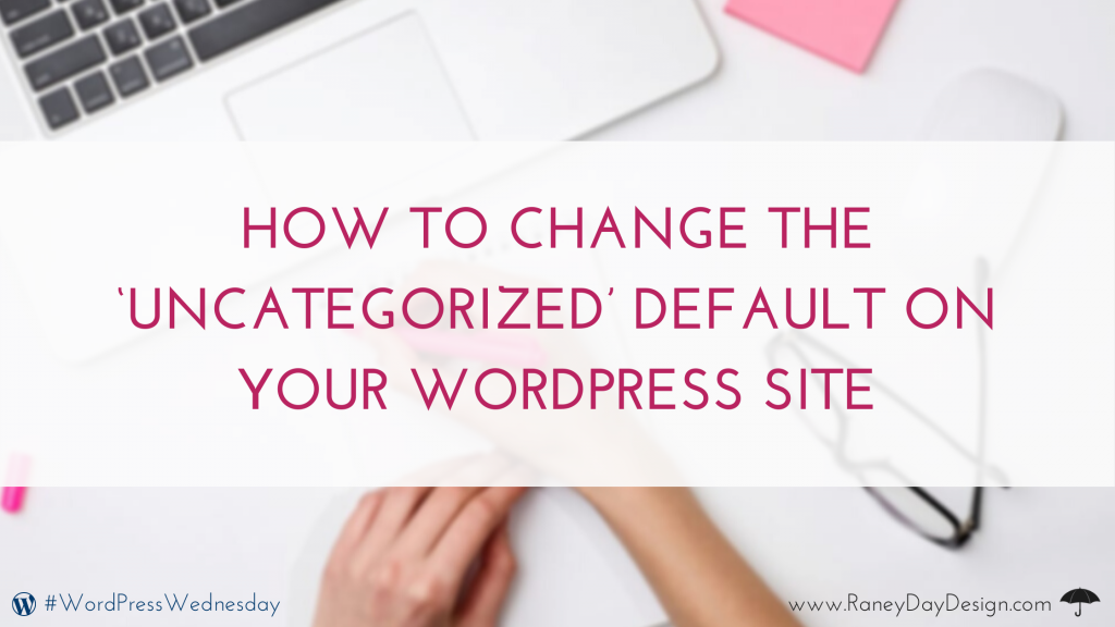How to Change the 'Uncategorized' Default on Your WordPress Site
