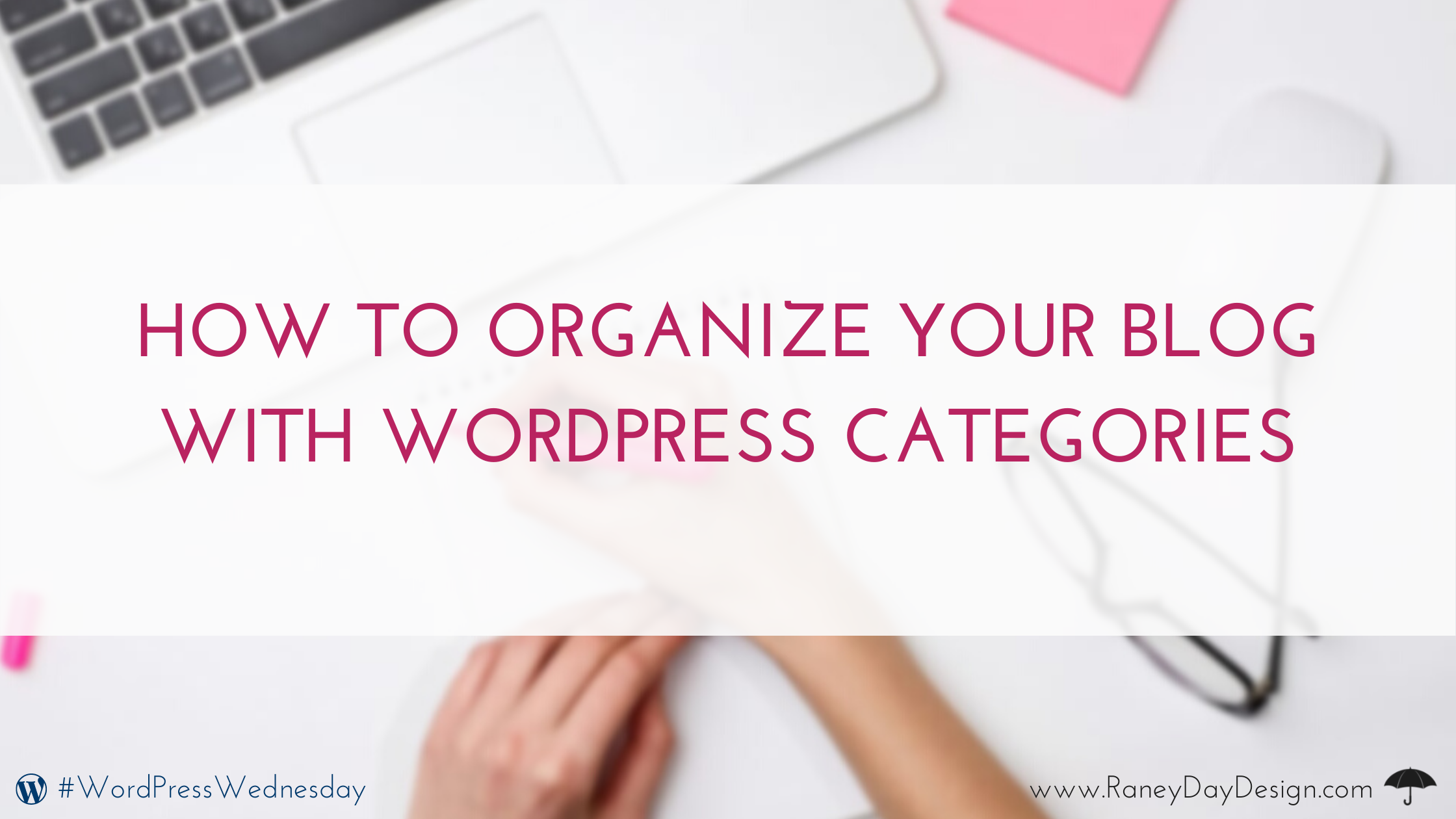 How to Organize Your Blog with WordPress Categories (2)